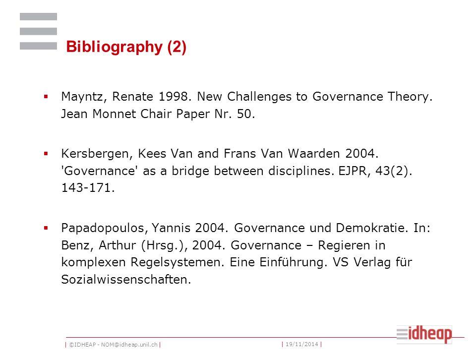 | ©IDHEAP - NOM@idheap.unil.ch | | 19/11/2014 | Bibliography (2)  Mayntz, Renate 1998.