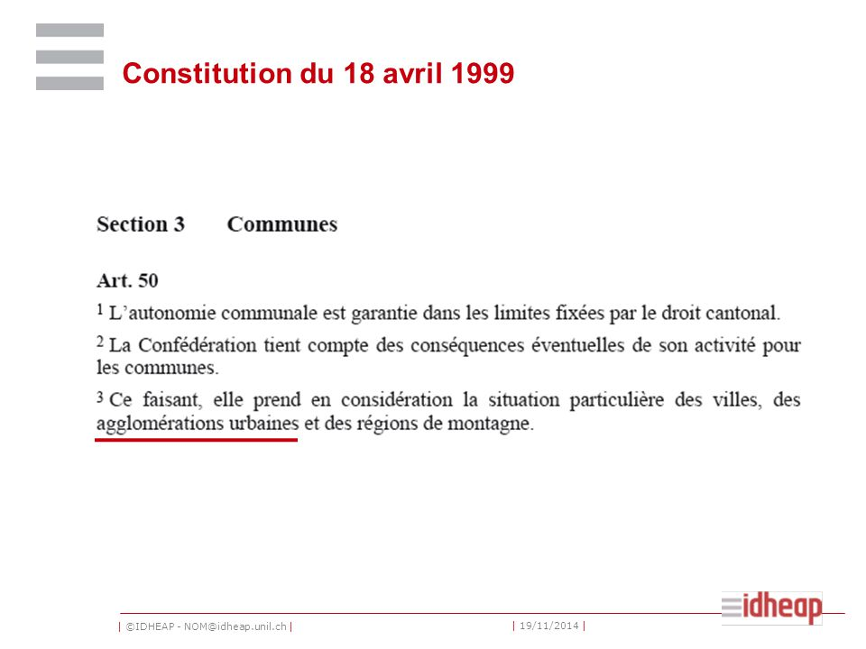 | ©IDHEAP - NOM@idheap.unil.ch | | 19/11/2014 | Constitution du 18 avril 1999