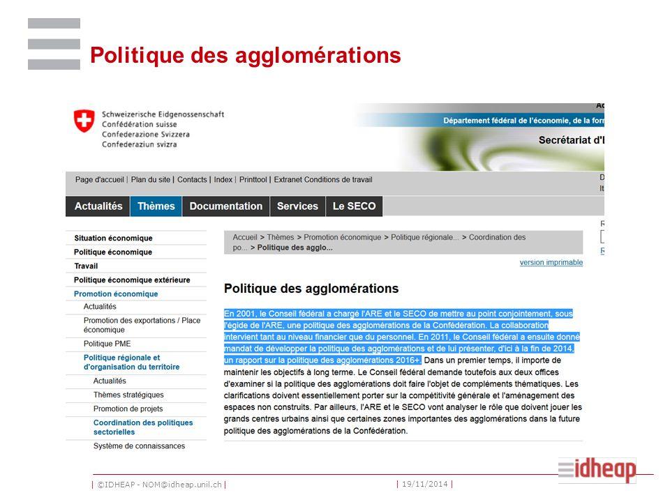 | ©IDHEAP - NOM@idheap.unil.ch | | 19/11/2014 | Politique des agglomérations