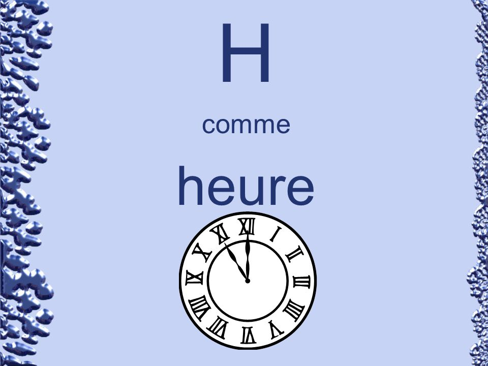 H comme heure