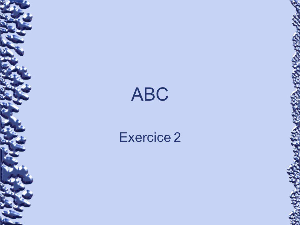 ABC Exercice 2