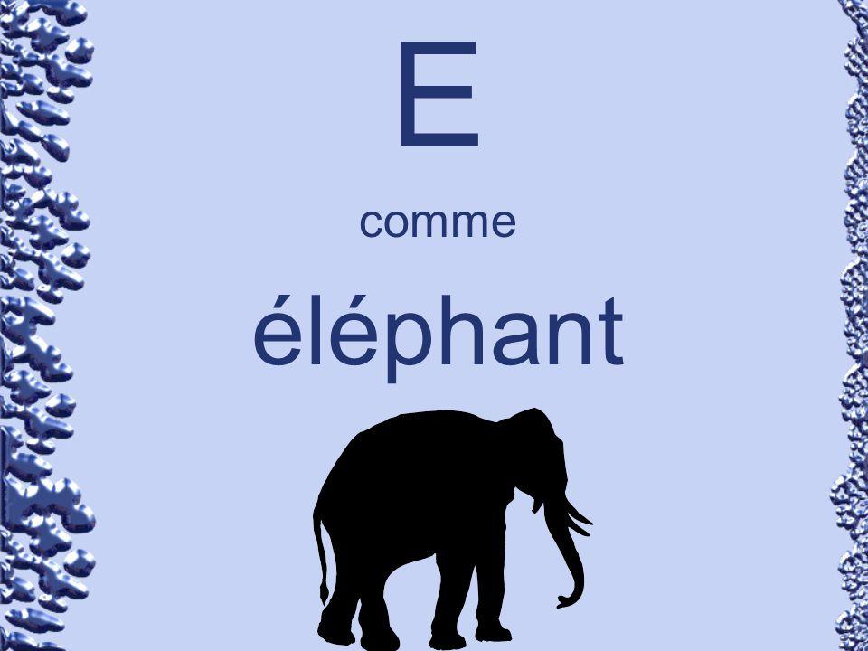 E comme éléphant
