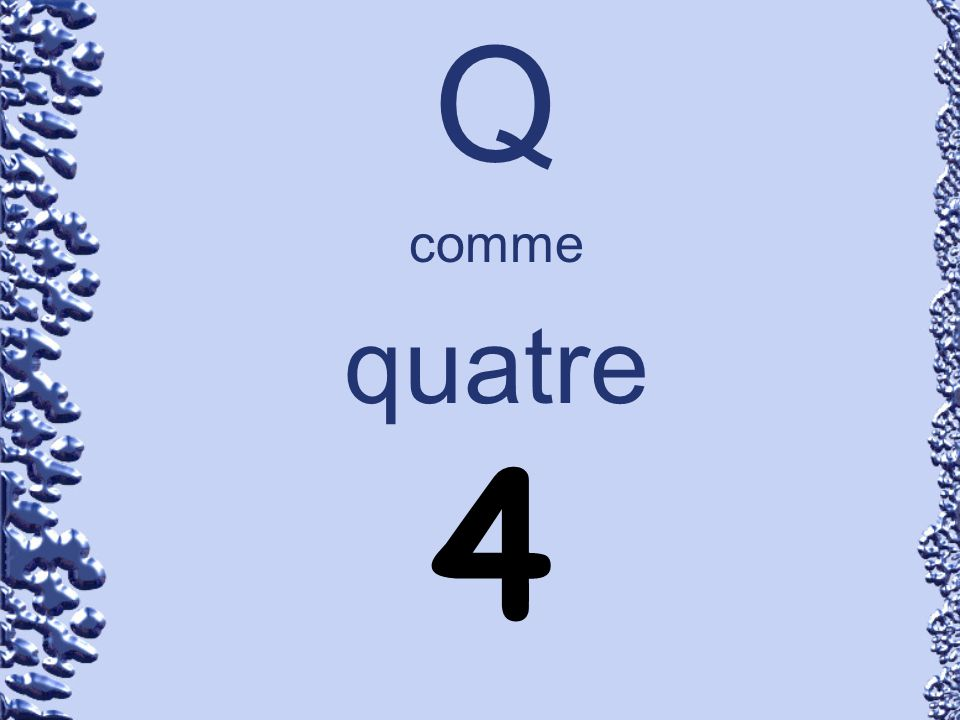 Q comme quatre 4