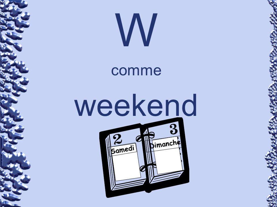 W comme weekend Samedi Dimanche