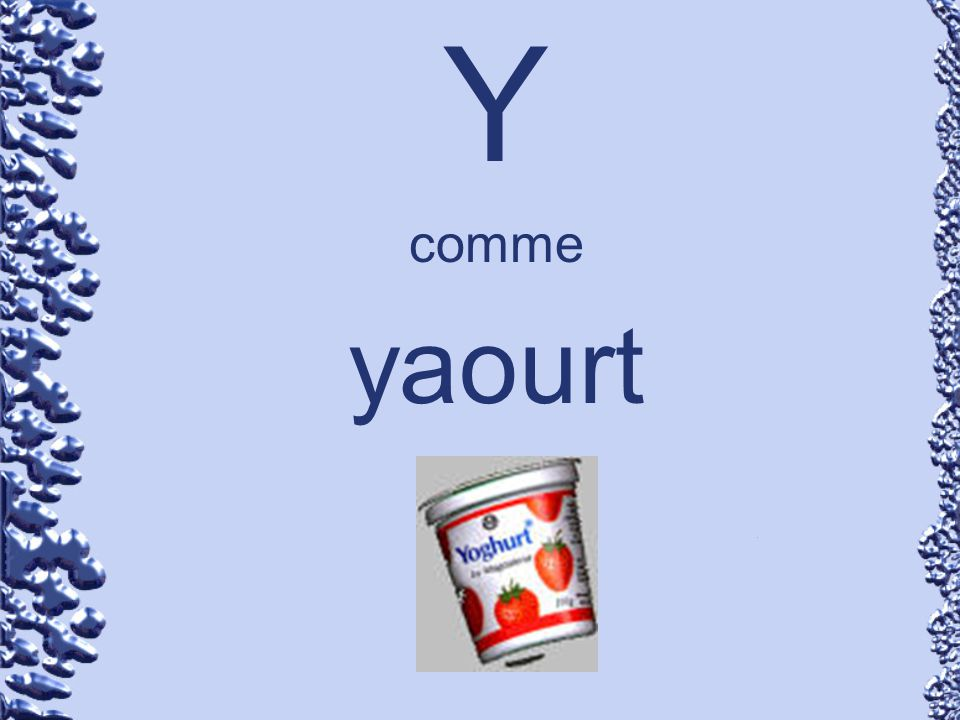 Y comme yaourt