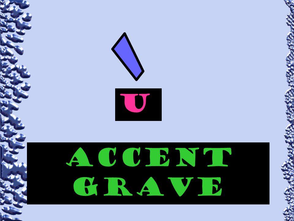 accent grave EAU