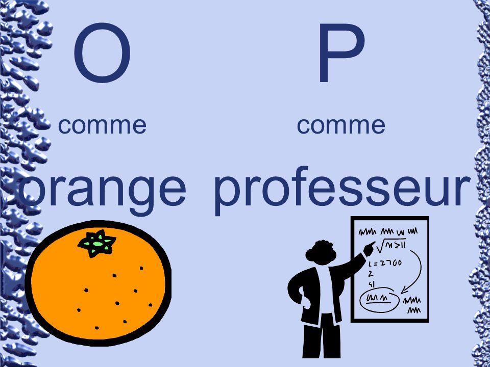O comme orange P comme professeur