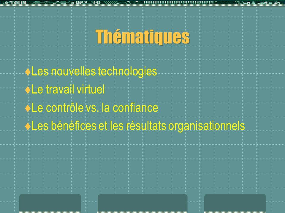 Thématiques  Les nouvelles technologies  Le travail virtuel  Le contrôle vs.