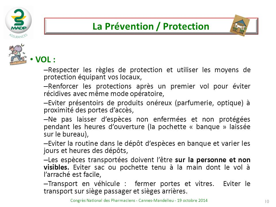 Congrès National des Pharmaciens - Cannes-Mandelieu - 19 octobre 2014 La Prévention / Protection 10 VOL : – Respecter les règles de protection et util