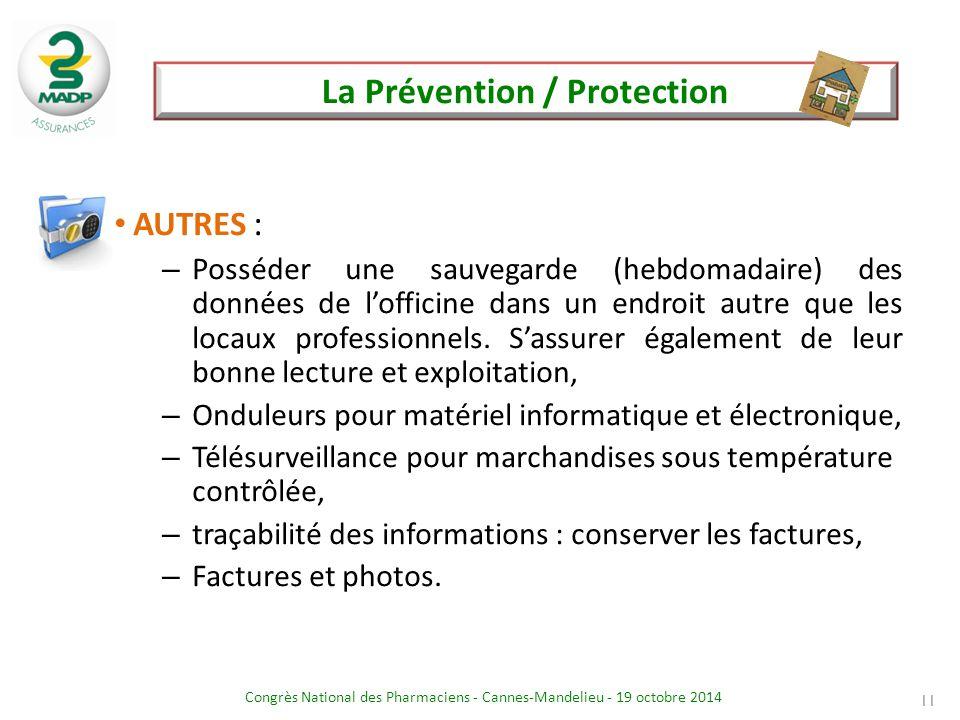 Congrès National des Pharmaciens - Cannes-Mandelieu - 19 octobre 2014 La Prévention / Protection 11 AUTRES : – Posséder une sauvegarde (hebdomadaire)