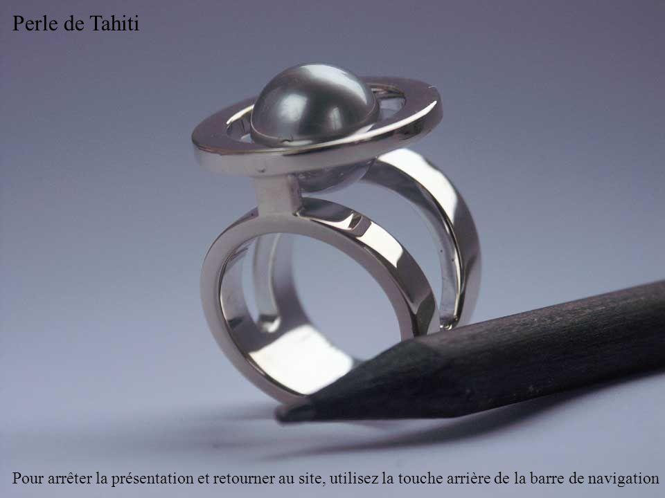 Perle de Tahiti Pour arrêter la présentation et retourner au site, utilisez la touche arrière de la barre de navigation