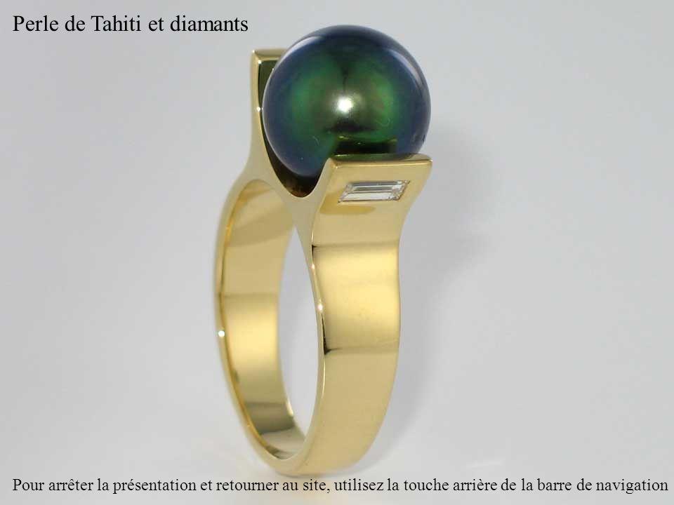 Perle de Tahiti et diamants Pour arrêter la présentation et retourner au site, utilisez la touche arrière de la barre de navigation