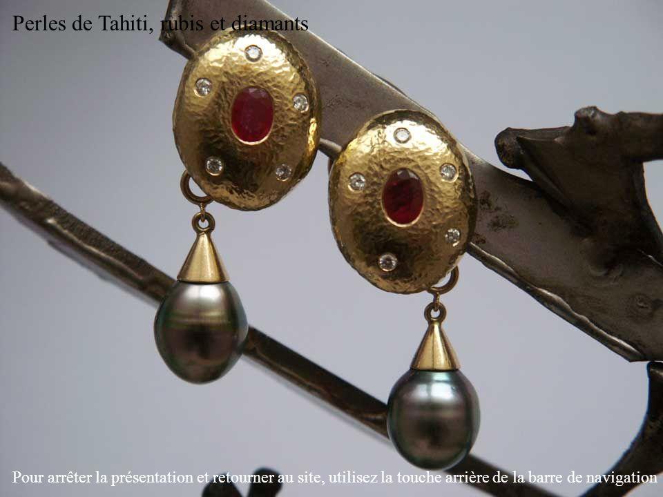 Perles de Tahiti, rubis et diamants Pour arrêter la présentation et retourner au site, utilisez la touche arrière de la barre de navigation