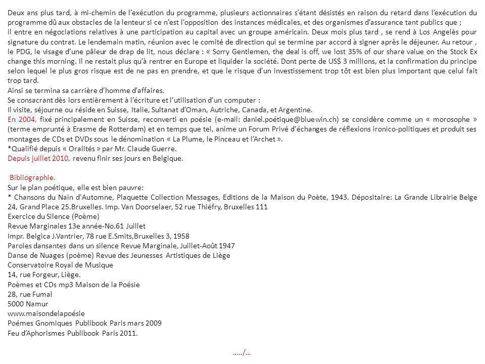 En 1963, fonde sa propre entreprise (Eurosystem) de Conseils en Systèmes de Santé - (Etudes de projets au Sénégal, Espagne, Zaire, Liban, etc… pour le compte du Fond Européen de Développement, -A travers un groupe de sociétés créé par lui pour la réalisation d'hôpitaux clés en mains : l Hôpital Universitaire d Amman, Jordanie-(1973); Devenue en quelques années la seule société de services spécialisée en « Systèmes de Santé d'Europe, sous le nom d'EUROSYSTEM (ESH European Systems for Health) qui, grâce à l'appui du Roi Baudouin et son frère le Prince Albert ainsi que du gouvernement belge, atteindra son apogée, par la signature en 1976, entre un consortium de 9 sociétés belges, formé et dirigé par lui, du contrat dit à l'époque « Contrat du siècle* » portant sur l'Etude, la Construction en plein désert, les Equipements, l'Organisation et la Gestion, y compris le personnel médical, paramédical et technique, la Formation du personnel de relève saoudien, d'un Système de Santé Intégré, jusqu'à ce jour sans équivalent dans le monde ; destiné à desservir les populations militaires et civiles de la Garde Nationale du Royaume d Arabie Séoudite ; d'un montant de $10 milliards sur dix ans.