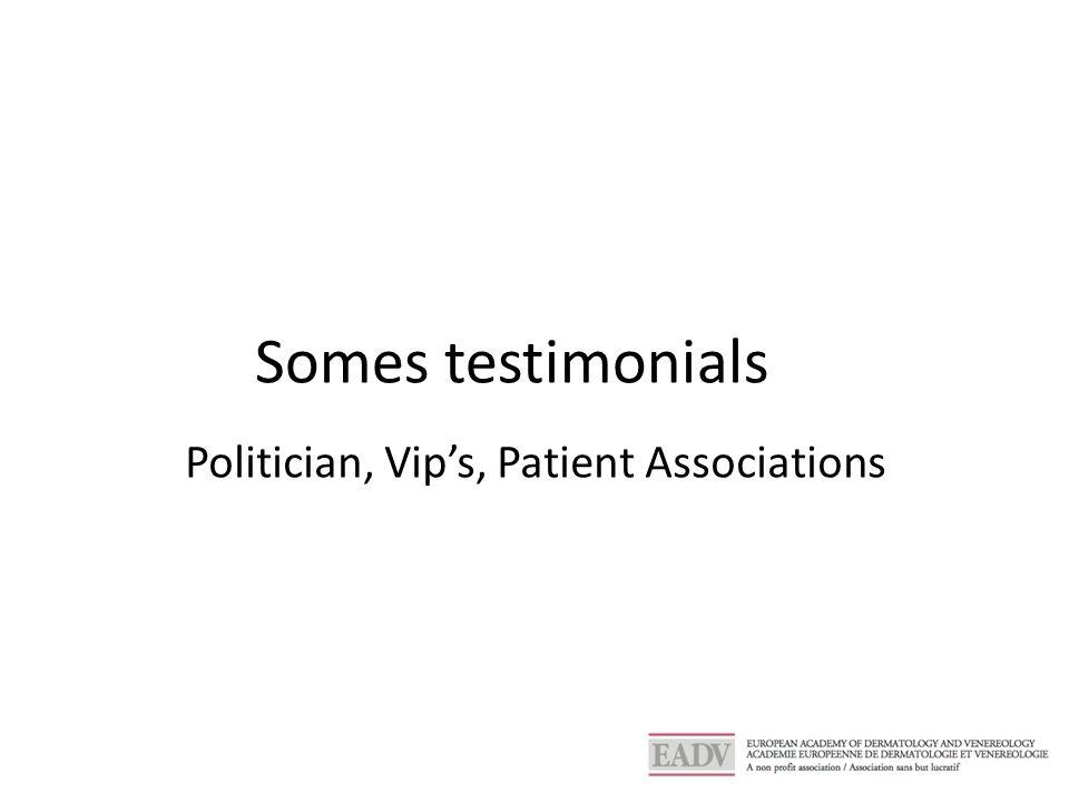 Somes testimonials Politician, Vip's, Patient Associations
