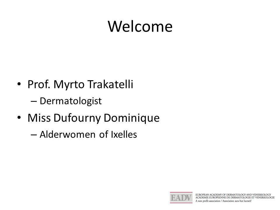 Welcome Prof. Myrto Trakatelli – Dermatologist Miss Dufourny Dominique – Alderwomen of Ixelles
