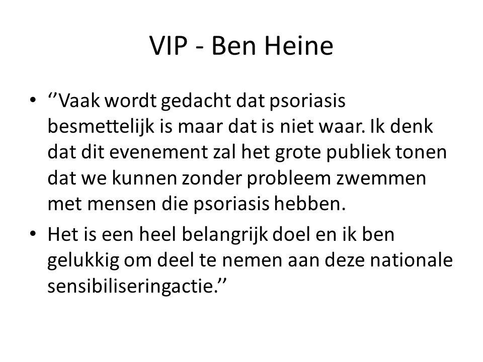 VIP - Ben Heine ''Vaak wordt gedacht dat psoriasis besmettelijk is maar dat is niet waar. Ik denk dat dit evenement zal het grote publiek tonen dat we