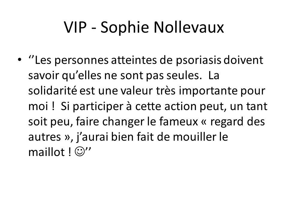 VIP - Sophie Nollevaux ''Les personnes atteintes de psoriasis doivent savoir qu'elles ne sont pas seules. La solidarité est une valeur très importante