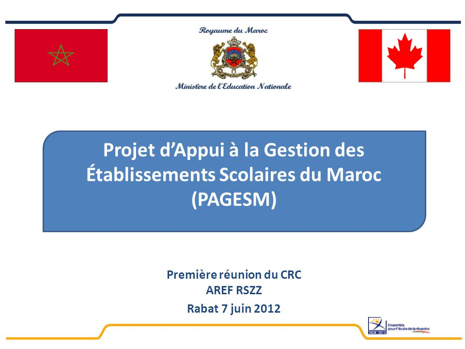 Première réunion du CRC AREF RSZZ Rabat 7 juin 2012 Projet d'Appui à la Gestion des Établissements Scolaires du Maroc (PAGESM)