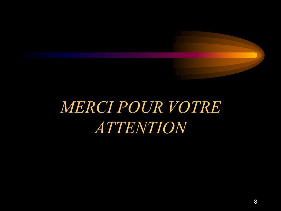 MERCI POUR VOTRE ATTENTION 8