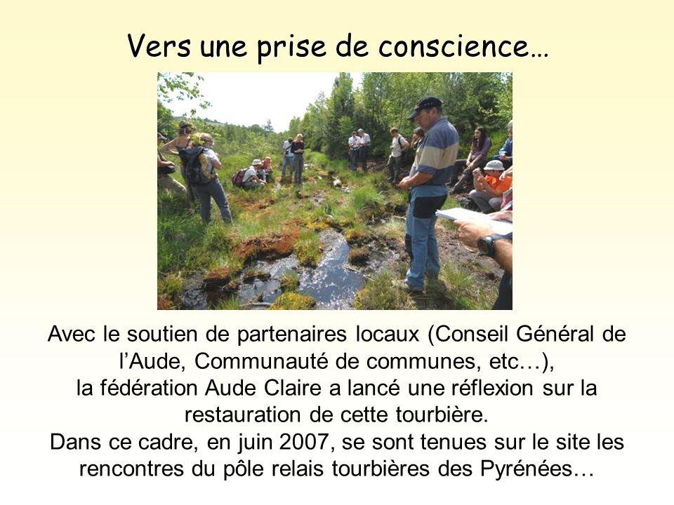Vers une prise de conscience… Avec le soutien de partenaires locaux (Conseil Général de l'Aude, Communauté de communes, etc…), la fédération Aude Clai