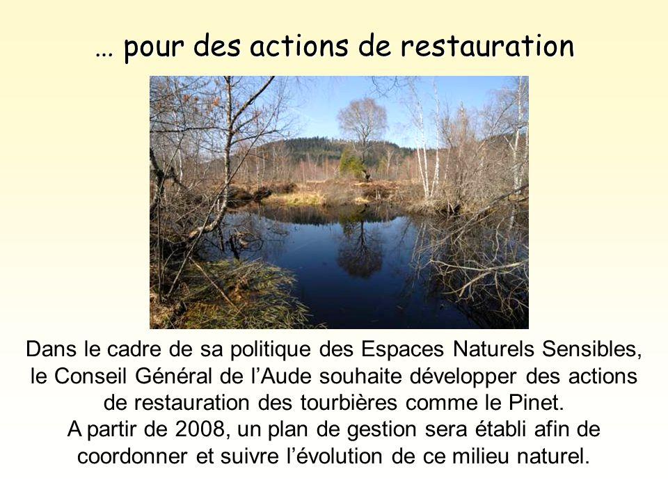 … pour des actions de restauration Dans le cadre de sa politique des Espaces Naturels Sensibles, le Conseil Général de l'Aude souhaite développer des