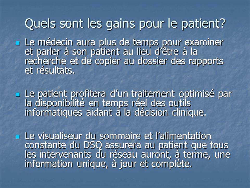 Quels sont les gains pour le patient? Le médecin aura plus de temps pour examiner et parler à son patient au lieu d'être à la recherche et de copier a