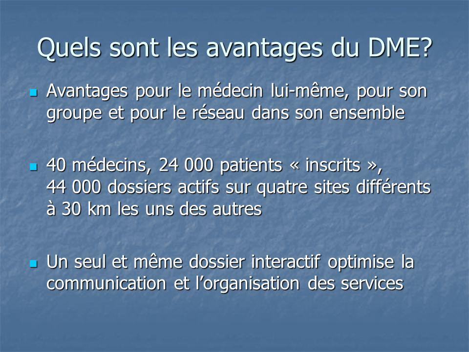 Quels sont les avantages du DME? Avantages pour le médecin lui-même, pour son groupe et pour le réseau dans son ensemble Avantages pour le médecin lui