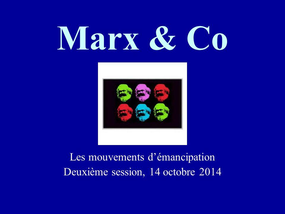 Marx & Co Les mouvements d'émancipation Deuxième session, 14 octobre 2014