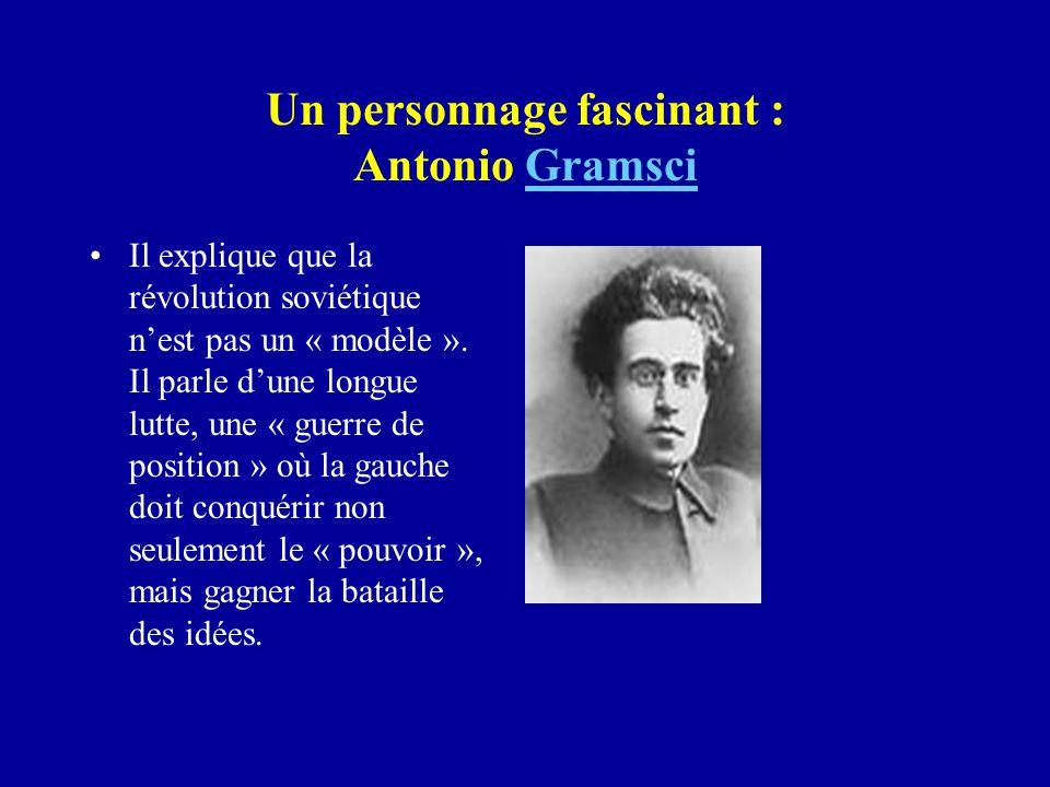Un personnage fascinant : Antonio GramsciGramsci Il explique que la révolution soviétique n'est pas un « modèle ».