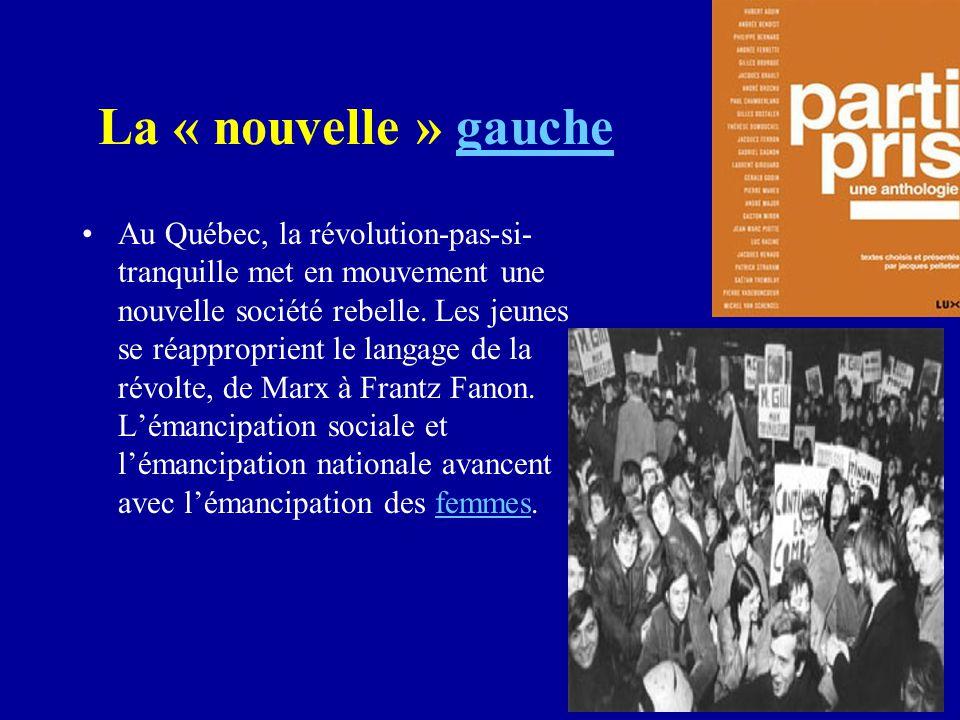 La « nouvelle » gauchegauche Au Québec, la révolution-pas-si- tranquille met en mouvement une nouvelle société rebelle.