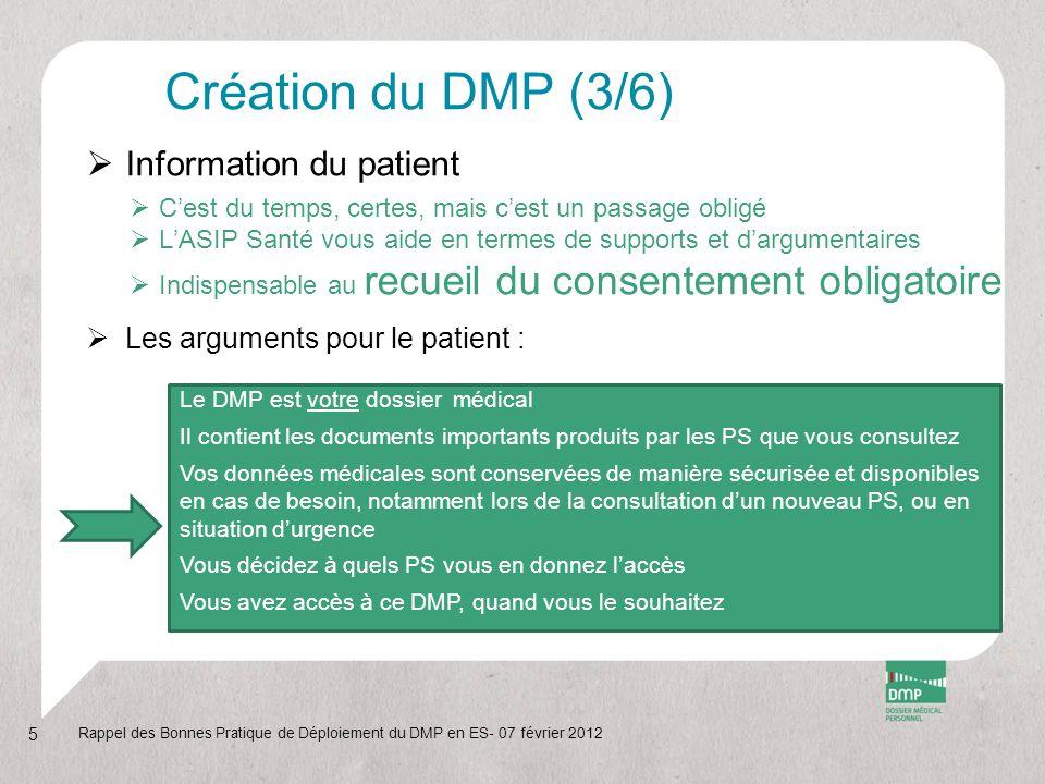 Création du DMP (3/6)  Information du patient  C'est du temps, certes, mais c'est un passage obligé  L'ASIP Santé vous aide en termes de supports e
