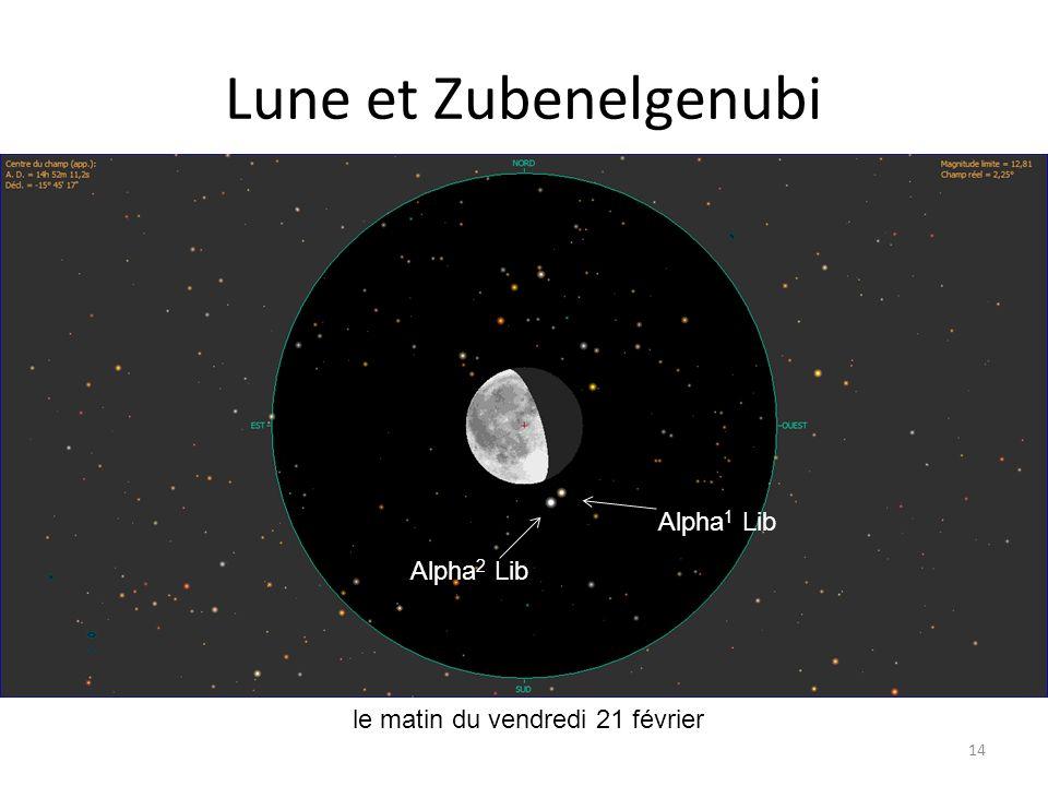 Lune et Zubenelgenubi 14 Spica le matin du vendredi 21 février Epsilon Tau Aldébaran Alpha 2 Lib Alpha 1 Lib