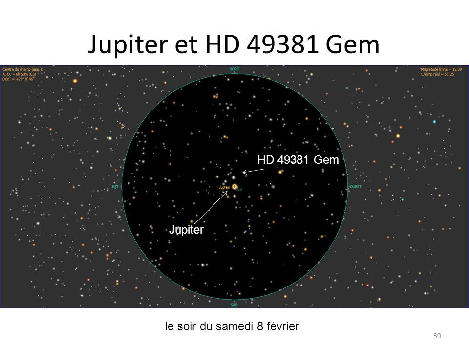 Jupiter et HD 49381 Gem 30 le soir du samedi 8 février Io Europe Wasat Jupiter HD 49381 Gem Jupiter