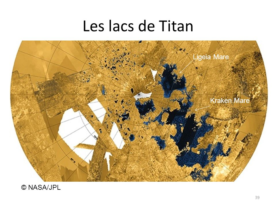 Les lacs de Titan 39 © NASA/JPL Ligeia Mare Kraken Mare
