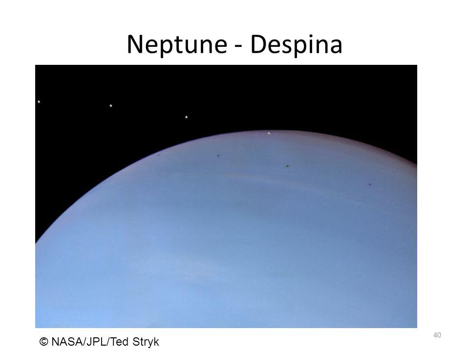 Neptune - Despina 40 © NASA/JPL/Ted Stryk