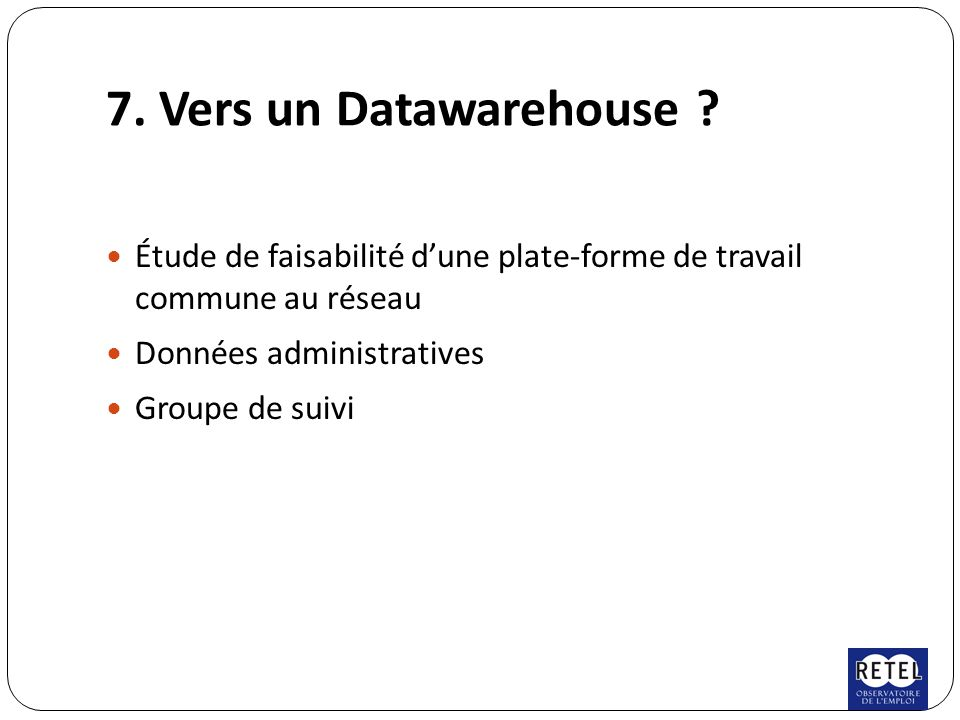 7. Vers un Datawarehouse .