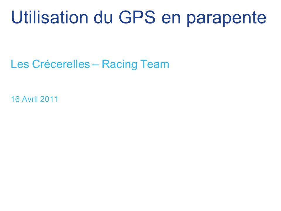 Utilisation du GPS en parapente Les Crécerelles – Racing Team 16 Avril 2011