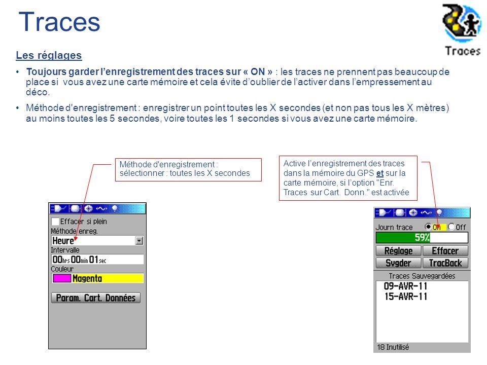 7 Les réglages Toujours garder l'enregistrement des traces sur « ON » : les traces ne prennent pas beaucoup de place si vous avez une carte mémoire et
