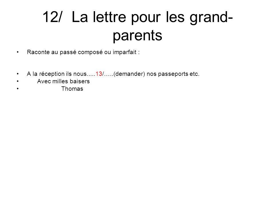 12/ La lettre pour les grand- parents Raconte au passé composé ou imparfait : P.S.