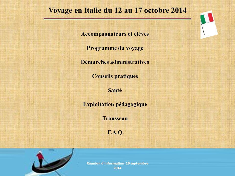 Accompagnateurs Voyage en Italie du 12 au 17 octobre 2014 Mme Dumerchat-Schouten Mme Halet Mme Diguet Mr Lutet Réunion d information 19 septembre 2014