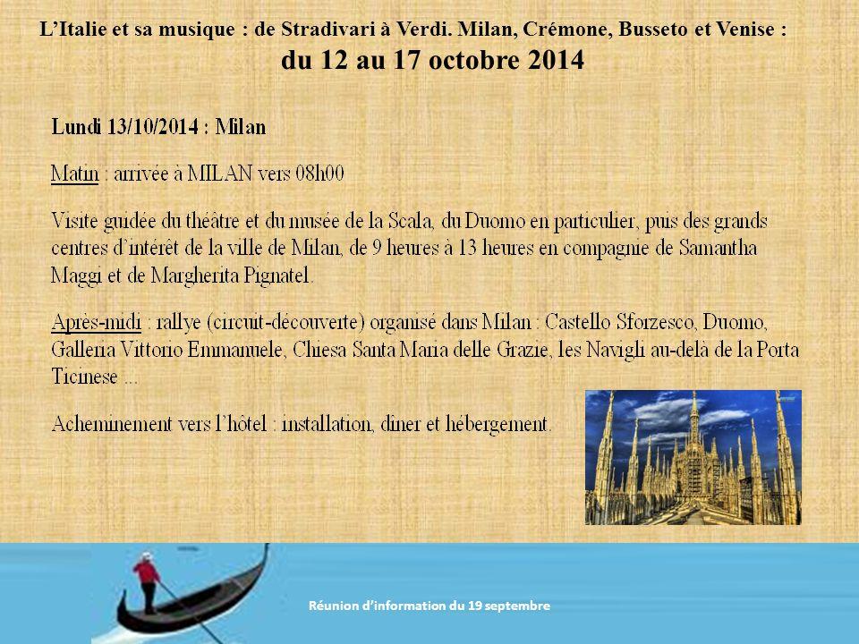 Réunion d information du 20 janvier 2011 Réunion d'information du 19 septembre L'Italie et sa musique : de Stradivari à Verdi.