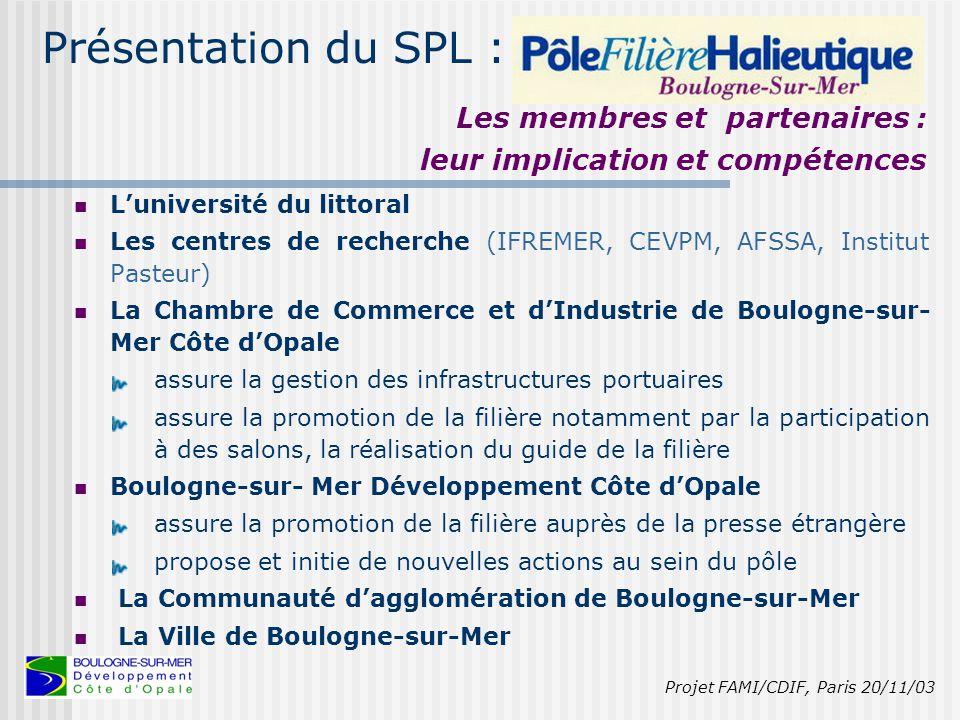 Présentation du SPL : Les organisations et syndicats de producteurs, de mareyeurs et de transformateurs : orientent les actions du groupe de travail sur la Qualité, la Normalisation, la Traçabilité, sont partenaires des programmes de recherche.