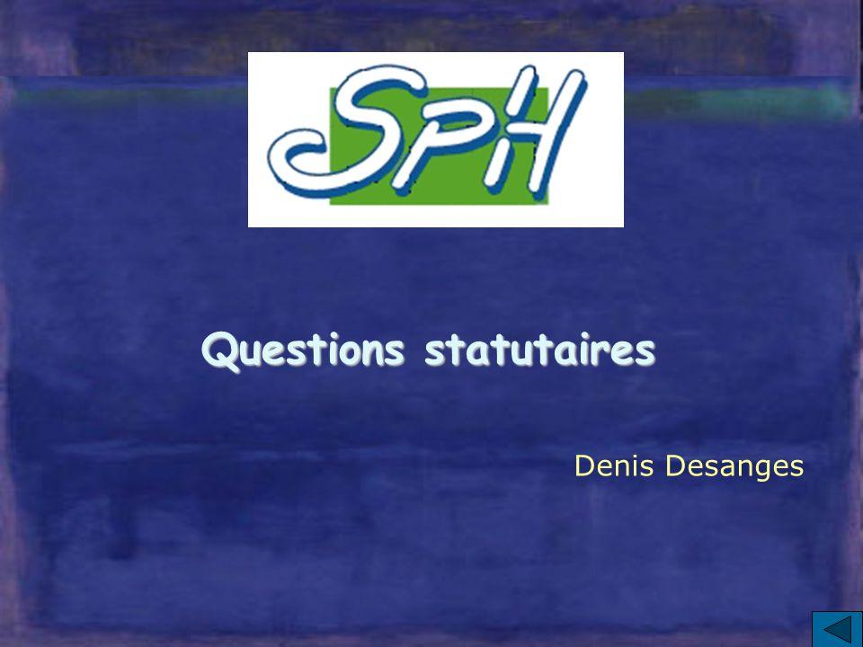 Questions statutaires Denis Desanges