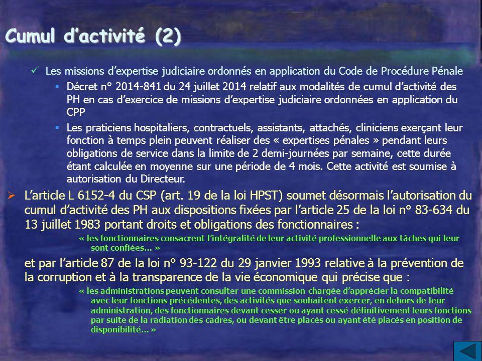 Cumul d'activité (1)  La loi HPST du 21 juillet 2009 a rendu applicable à l'ensemble des personnels médicaux, le régime de cumul d'activité des fonct