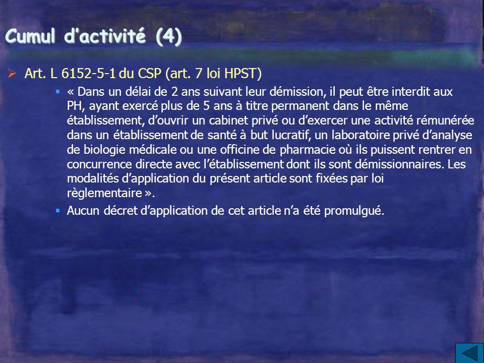 Cumul d'activité (3)  Le décret n° 2007-658 du 2 mai 2007 relatif au cumul d'activité des fonctionnaires Soumet le cumul d'activité à une autorisatio