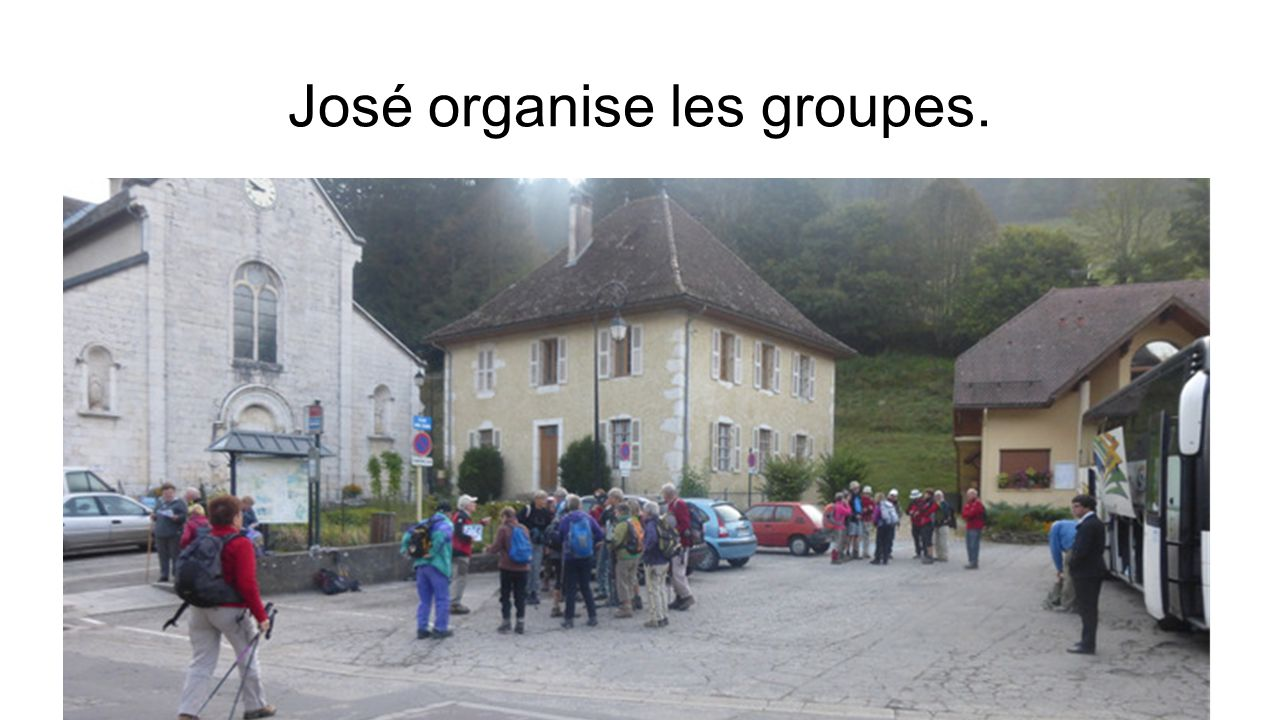 José organise les groupes.