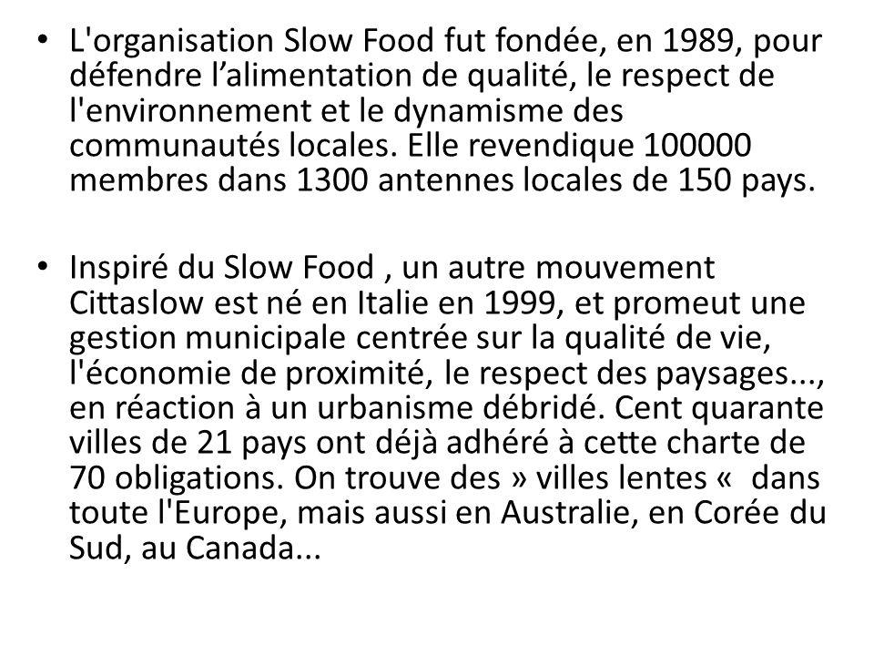 L'organisation Slow Food fut fondée, en 1989, pour défendre l'alimentation de qualité, le respect de l'environnement et le dynamisme des communautés l