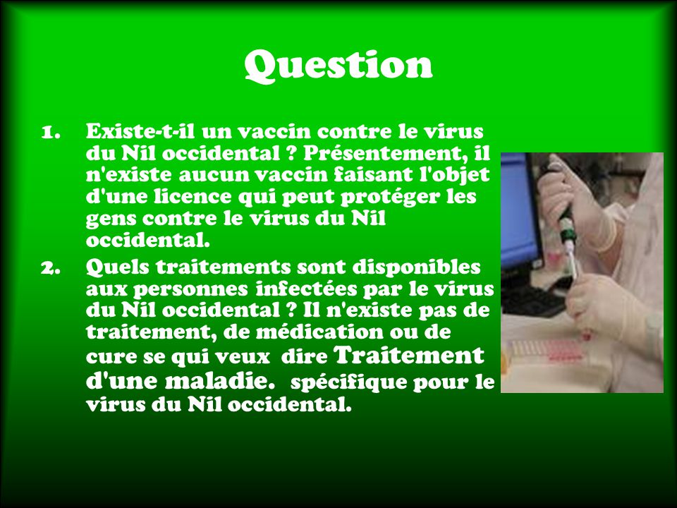 Question 1.Existe-t-il un vaccin contre le virus du Nil occidental .