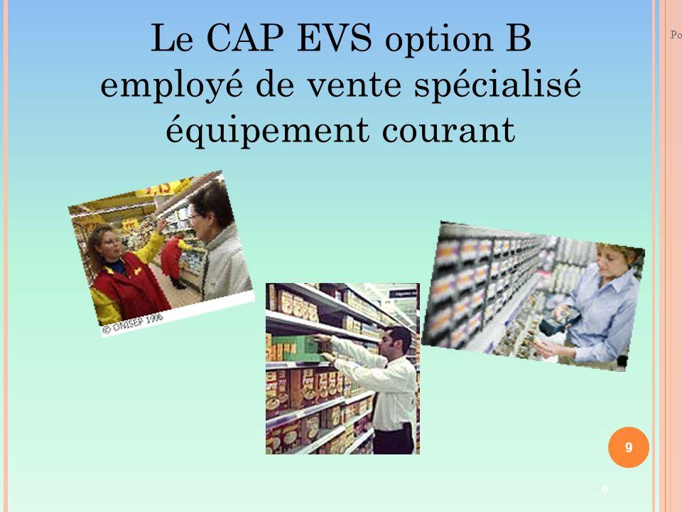 03/12/12 Portes ouvertes- Lycée de la Mure 9 Le CAP EVS option B employé de vente spécialisé équipement courant 9